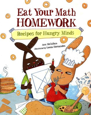 Eat Your Math HOMEWORK Recipes for Hungry Minds  -     By: Ann McCallum