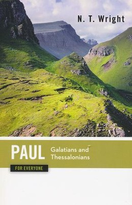 Paul for Everyone: Galatians and Thessalonians  -
