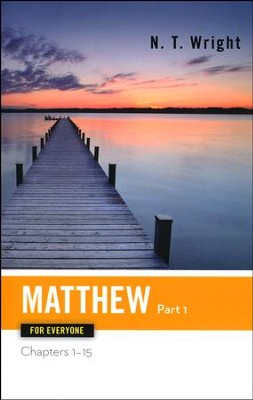 Matthew for Everyone, Part 1: Chapters 1-15  -     By: N.T. Wright