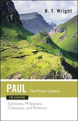 Paul for Everyone: The Prison Letters: Ephesians, Philippians, Colossians, and Philemon  -     By: N.T. Wright