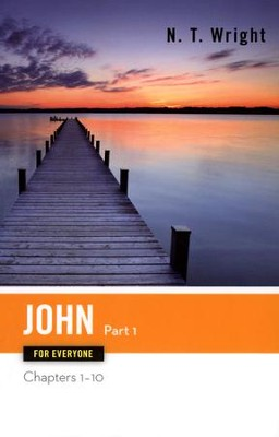 John for Everyone, Part 1: Chapters 1-10  -     By: N.T. Wright
