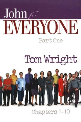 John for Everyone: Part 1, Chapters 1-10 (original cover)    -     By: Tom Wright