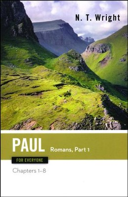 Paul for Everyone: Romans, Part One: Chapters 1-8  -     By: N.T. Wright