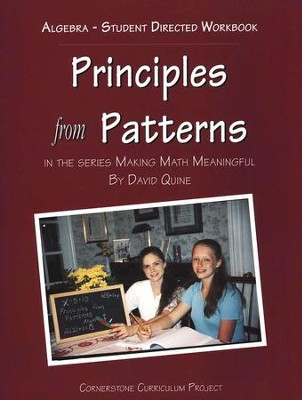 Principles from Patterns: Algebra 1 Student Book   -     By: David Quine
