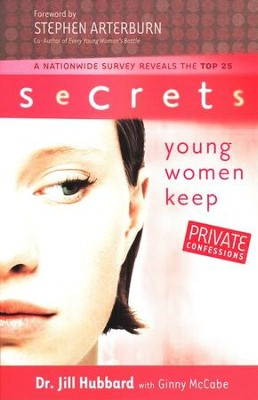 The Secrets Young Women Keep  -     By: Dr. Jill Hubbard, Ginny McCabe