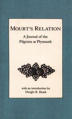 Mourt's Relation: A Journal of the Pilgrims at Plymouth   -     By: Dwight B. Heath