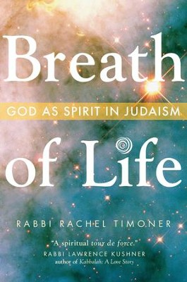Breath of Life: God as Spirit in Judaism - eBook  -     By: Rachel Timoner