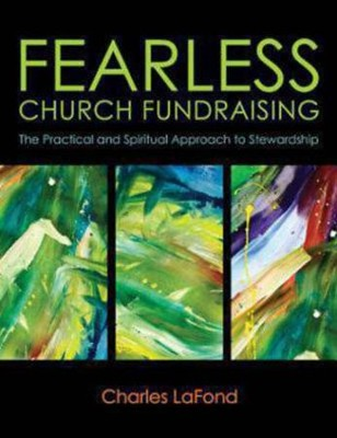 Fearless Church Fundraising  -     By: Charles Lafond