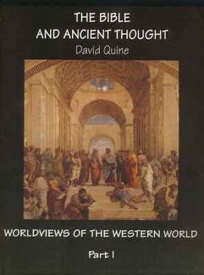 The Bible and Ancient Thought, Year 1 Syllabus:   Worldviews of the Western World  -     By: David Quine