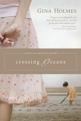 Crossing Oceans - eBook  -     By: Gina Holmes