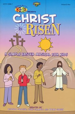 Christ Is Risen: A Simple Easter Musical for Kids   -