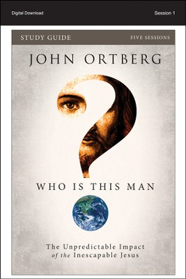 Man Who Won't Go Away: Who Is This Man? Study Guide, Session 1 - PDF Download  [Download] -     By: John Ortberg, Christine Anderson