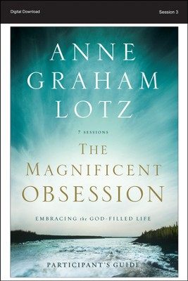 Let Everything Go: The Magnificent Obsession Participant's Guide, Session 3 - PDF Download  [Download] -     By: Anne Graham Lotz