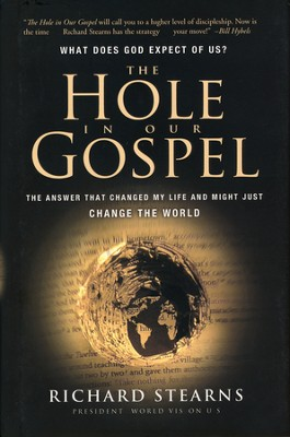 The Hole in Our Gospel: What Does God Expect of Us?  - Slightly Imperfect  -     By: Richard Stearns