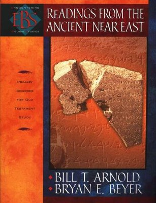 Readings from the Ancient Near East: Primary Sources for Old Testament Study  -     By: Bill T. Arnold, Bryan E. Beyer