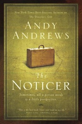 The Noticer: Sometimes, All a Person Needs Is a Little Perspective  -     By: Andy Andrews