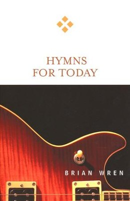 Hymns for Today  -     By: Brian Wren