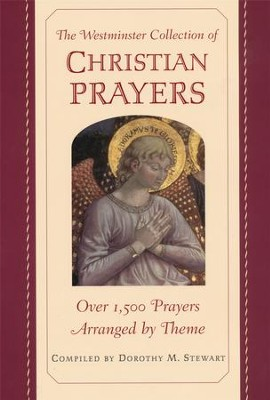 The Westminster Collection of Christian Prayers  -     By: Dorothy M. Stewart