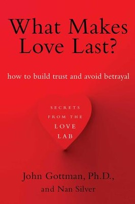 I've Got Your Back: Building Trust and Avoiding Betrayal-Secrets from the Love Lab - eBook  -     By: John Gottman, Nan Silver