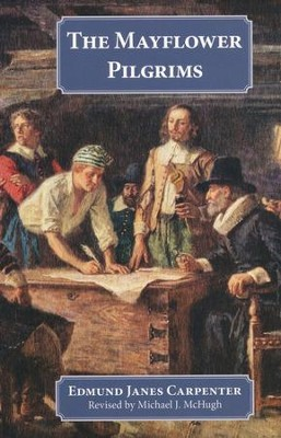 The Mayflower Pilgrims, Grades 9-12   -     By: Edmund Janes Carpenter