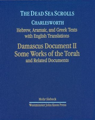 The Dead Sea Scrolls, Volume 3: Damascus Document Fragments, Some Works of the Torah, Related Documents  -     By: James H. Charlesworth