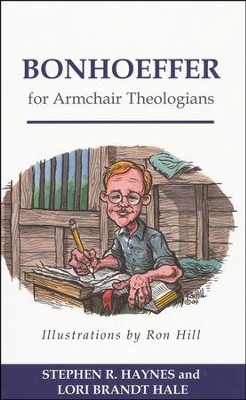 Bonhoeffer for Armchair Theologians  -     By: Stephen Haynes