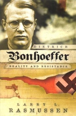 Dietrich Bonhoeffer: Reality and Resistance  -     By: Larry L. Rasmussen