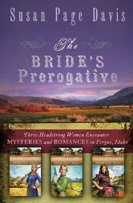 The Bride's Prerogative: Fergus, Idaho, Becomes Home to Three Mysteries Ending in Romances - eBook  -     By: Susan Davis