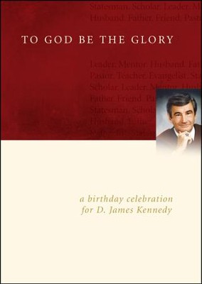 A Birthday Celebration For Dr. D. James Kennedy  -     By: Truth In Action Ministries
