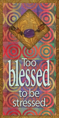Too Blessed To Be Stressed Easeled Magnet  -