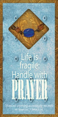 Life Is Fragile, Handle with Prayer Easeled Magnet  -