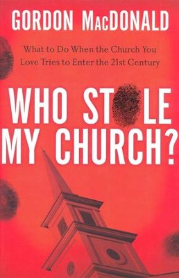 Who Stole My Church? What to Do When the Church You Love Tries to Enter the 21st Century - Slightly Imperfect  -