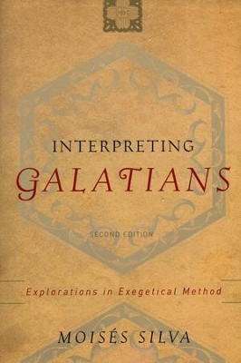 Interpreting Galatians: Explorations in Exegetical Method  -     By: Moises Silva