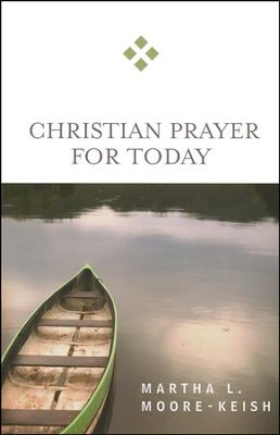 Christian Prayer for Today  -     By: Martha L. Moore-Keish