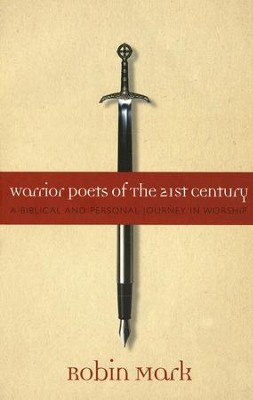 Warrior Poets of the 21st Century Personal Journey into Worship  -     By: Robin Mark