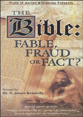 The Bible: Fable, Fraud or Fact?   -     By: D. James Kennedy