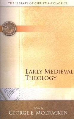 Library of Christian Classics - Early Medieval Theology  -     Edited By: George E. McCracken     By: Edited By George E. McCracken