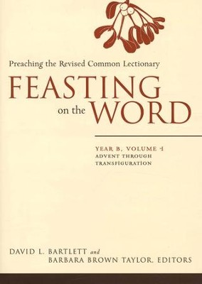 Feasting on the Word Year B, Vol. 1.: Advent through the Transfiguration - Slightly Imperfect  -