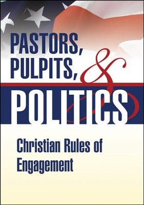 Pastors, Pulpits, and Politics  -     By: Truth In Action Ministries