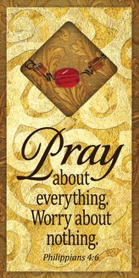 Pray About Everything Easeled Magnet  -