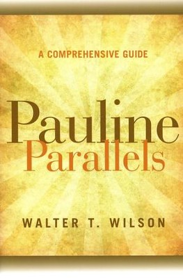 Pauline Parallels: A Comprehensive Guide  -     By: Walter T. Wilson
