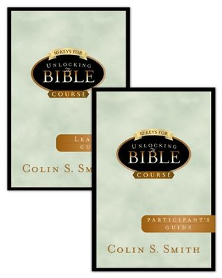 10 Keys to Unlocking the Bible with Participant and Leader's Guide - eBook  -     By: Colin S. Smith