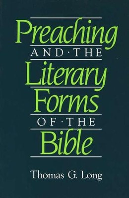 Preaching and Literary Forms of the Bible   -     By: Thomas G. Long