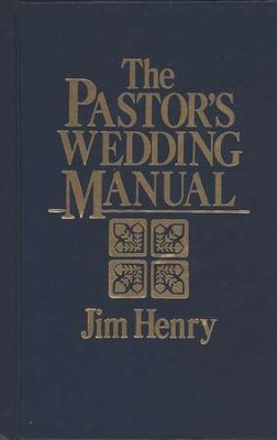 The Pastor's Wedding Manual   -     By: Jim Henry
