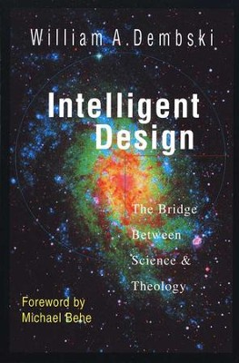 Intelligent Design: The Bridge Between Science & Theology  -     By: William A. Dembski