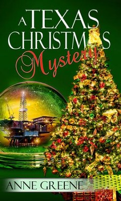 A Texas Christmas Mystery (Novelette) - eBook  -     By: Anne Greene