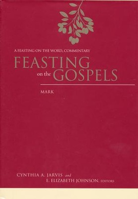 Feasting on the Gospels-Mark: A Feasting on the Word Commentary  -     Edited By: Cynthia A. Jarvis, E. Elizabeth Johnson     By: Edited by Cynthia A. Jarvis & E. Elizabeth Johnson