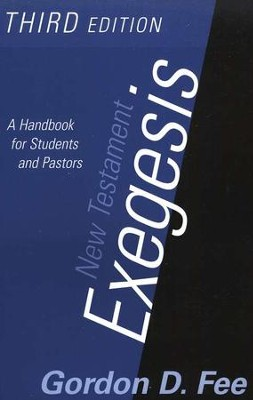 New Testament Exegesis: A Handbook for Students and Pastors, Third Edition  -     By: Gordon D. Fee