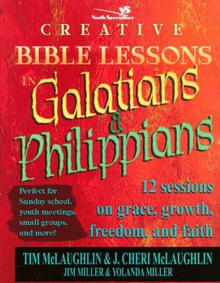 Creative Bible Lessons in Galatians and Philippians: Twelve Studies on Freedom, Pain, Grace, and Joy  -     By: Jim Miller, Yolanda Miller