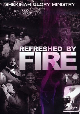 Refreshed By Fire   -     By: Shekinah Glory Ministry